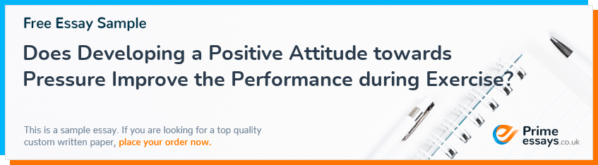 Does Developing a Positive Attitude towards Pressure Improve the Performance during Exercise?