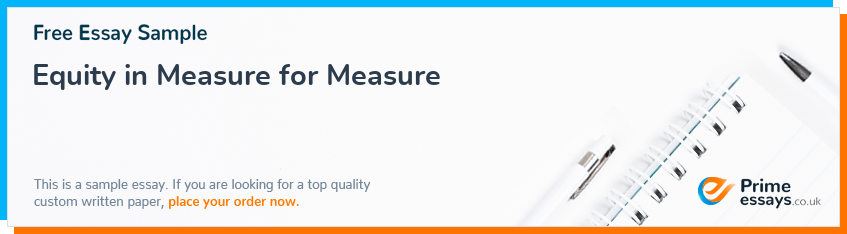 Equity in Measure for Measure