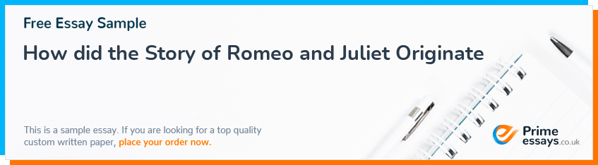 How did the Story of Romeo and Juliet Originate