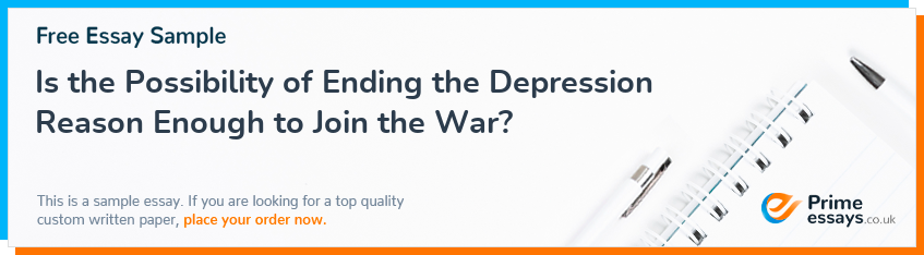 Is the Possibility of Ending the Depression Reason Enough to Join the War?