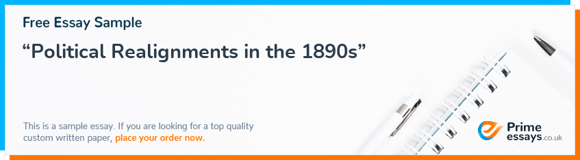"""Political Realignments in the 1890s"""