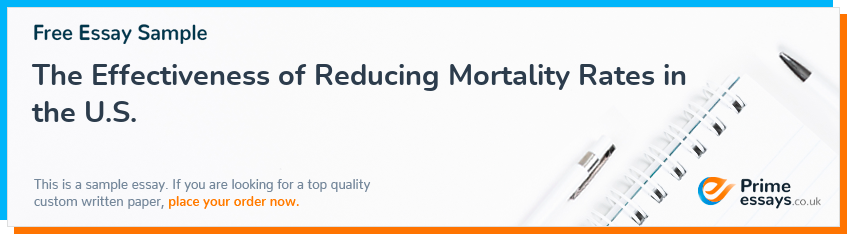 The Effectiveness of Reducing Mortality Rates in the U.S.