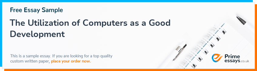 The Utilization of Computers as a Good Development