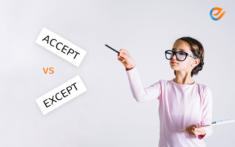 Grammar Tricks You should Know: Accept vs. Except